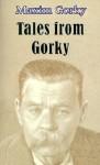 Tales from Gorky - Maxim Gorky
