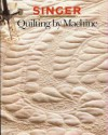 Quilting By Machine - Singer Sewing Company, Cy Decosse Inc.