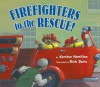 Firefighters to the Rescue - Kersten Hamilton, Rich Davis