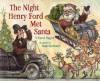 The Night Henry Ford Met Santa - Carol Hagen, Matt Faulkner