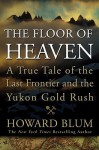 The Floor of Heaven - Howard Blum