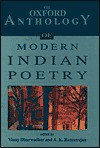 The Oxford Anthology of Modern Indian Poetry - Vinay Dharwadkar, A.K. Ramanujan