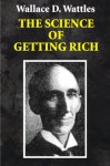 The Science of Getting Rich (Illustrated) - Wallace D. Wattles