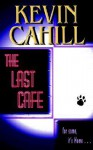 The Last Cafe - Kevin Cahill