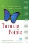 Turning Points: 35 Visionaries in Education Tell Their Own Storires - Riane Eisler, Lisa Delpit, Herbert Kohl, Deborah Meier, John Taylor Gatto, Jessica Graves, Carlo Ricci, Jerry Mintz, Isaac Graves, Alfie Kohn