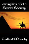 Jimgrim and a Secret Society - Talbot Mundy