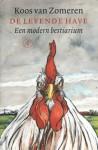 De levende have - Koos van Zomeren, Ine Hendriks