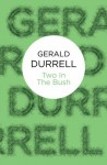 Two in the Bush (Bello) - Gerald Durrell