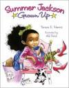 Summer Jackson: Grown Up - Teresa E. Harris, A.G. Ford