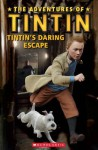 The Adventures of Tintin: Tintin's Daring Escape - Nicole Taylor