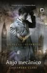 Anjo Mecânico (As Peças Infernais, #1) - Cassandra Clare