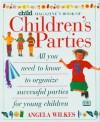 Child Magazine Book of Children's Parties - Angela Wilkes