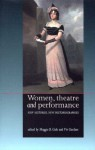 Women, Theatre and Performance: New Histories, New Historiographies - Maggie B. Gale