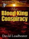 The Blood King Conspiracy - David Leadbeater