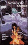 Secrets of the Shaman - Gini Graham Scott