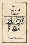 New England Primer - Bruce Guernsey
