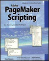 Pagemaker Scripting: A Guide To Desktop Automation With Adobe Pagemaker - Hans Hansen