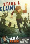 Stake a Claim!: Nickolas Flux and the California Gold Rush - Terry Collins, Dante Ginevra