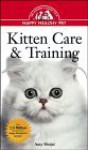 Kitten Care & Training: An Owner's Guide to a Happy Healthy Pet - Amy D. Shojai