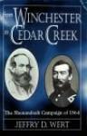 From Winchester to Cedar Creek - Jeffry D. Wert
