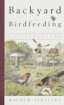 Backyard Birdfeeding for Beginners - Mathew Tekulsky