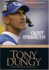 Quiet Strength: The Principles, Practices & Priorities of a Winning Life - Tony Dungy, Nathan Whitaker