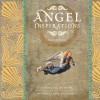 Angel Inspirations: Essential Wisdom, Insight and Guidance - Dave Ross