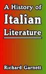 A History of Italian Literature - Richard Garnett