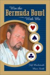 Win The Bermuda Bowl With Me - Jeff Meckstroth, Marc Smith