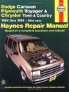 Dodge Caravan Plymouth Voyager & Chrysler Town & Country Mini-Vans 1984 Thru 1995 (Haynes Repair Manuals) - Curt Choate, Mike Stubblefield, John Harold Haynes, John Haynes