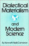 Dialectical Materialism and Modern Science - Kenneth Neill Cameron