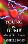 Young & Dumb: Man of Her Dreams - Danielle Davis