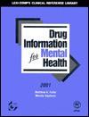 Drug Information for Mental Health 2001 - Matthew A. Fuller, Martha Sajatovic
