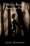Willow Brown, American Fairy - John Osborne