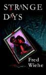 Strange Days - Fred Wiehe