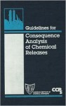 Guidelines for Consequence Analysis of Chemical Releases - Center for Chemical Process Safety