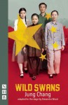 Wild Swans: (stage version) - Alexandra Wood, Jung Chang