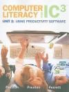 Computer Literacy for IC3, Unit 2: Using Productivity Software - John M. Preston, Sally Preston, Robert L. Ferrett