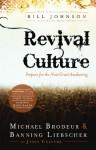 Revival Culture: Prepare for the Next Great Awakening - Michael Brodeur, Banning Liebscher, Bill Johnson