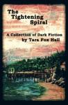 The Tightening Spiral - Tara Fox Hall