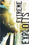 Extreme Exploits: Living On the Edge with Jesus - Danny Lovett, Dillion Burroughs