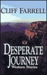 Desperate Journey: Western Stories - Cliff Farrell, Robert E. Briney