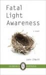 Fatal Light Awareness - John O'Neill