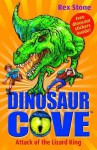 Attack Of The Lizard King (Dinosaur Cove) - Rex Stone, Mike Spoor