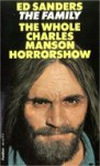 The Family: The Whole Charles Manson Horror Show - Ed Sanders