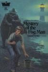 Mystery of the Fog Man - Carol Farley, Joseph Escourido