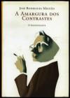 A Amargura dos Contrastes - José Rodrigues Miguéis, Vasco Rosa