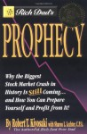 Rich Dad's Prophecy: Why the Biggest Stock Market Crash in History Is Still Coming...and How You Can Prepare Yourself and Profit from It! - Robert T. Kiyosaki, Sharon L. Lechter