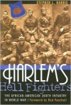 Harlem's Hell Fighters: The African-American 369th Infantry in World War I - Stephen L. Harris, Rod Paschall