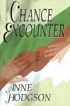 Chance Encounter - Douglas Smith, Anne Hodgson